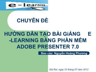 Chuyên đề Hướng dẫn tạo bài giảng E-Learning bằng phần mềm Adobe Presenter 7.0